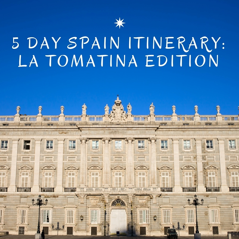 Where Should I Spend Week Vacation In Spain: 5 Day Spain Itinerary: La Tomatina Edition